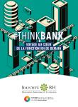 Les métiers des ressources humaines dans la banque : voyage au coeur de la fonction RH de demain