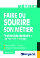 Faire du sourire son métier : prothésiste dentaire